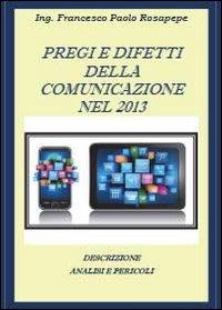 Pregi e difetti della comunicazione nel 2013