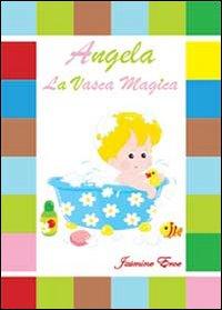 Angela la vasca magica