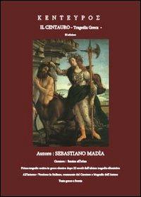 Kenteypos. Il centauro. Tragedia greca
