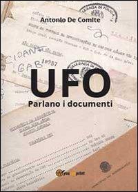 UFO. Parlano i documenti