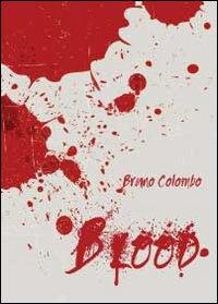 Blood. Ediz. italiana