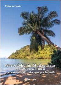 Vivere felici in Madagascar con 500 euro al mese o creare un'attività con pochi soldi