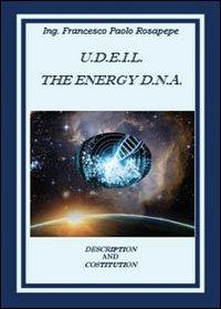 U. D. E. I. L. The energy D.N.A.
