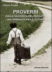 Proverbi dalla saggezza del passato, una speranza per il futuro Vol.2