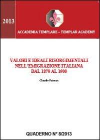 Valori e ideali risorgimentali nell'emigrazione italiana dal 1870 al 1900