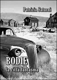 Bodie. La città fantasma