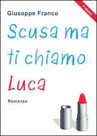 Scusa ma ti chiamo Luca