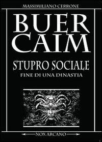 BuerCaim. Stupro sociale
