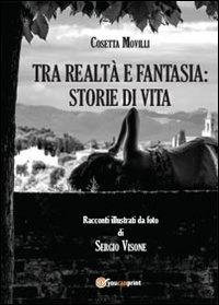 Tra realtà e fantasia: storie di vita