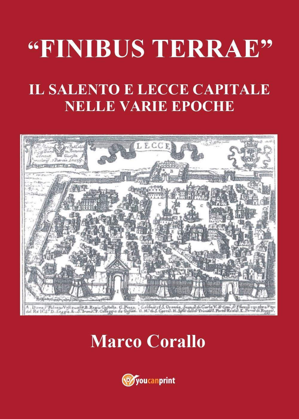 Finibus Terrae. Il Salento e Lecce capitale