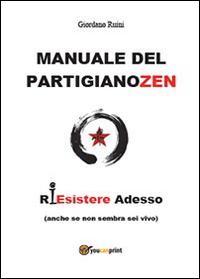 Manuale del partigiano zen