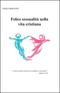 Felice sessualità nella vita cristiana