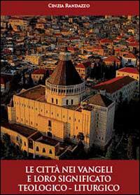 Le città nei vangeli e loro significato teologico-liturgico