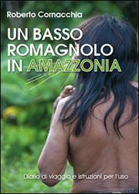 Un basso romagnolo in Amazzonia