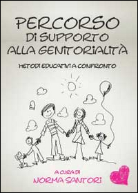 Percorso di supporto alla genitorialità. Metodi educativi a confronto