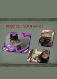 Rosy e i suoi amici