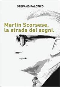 Martin Scorsese. La strada dei sogni