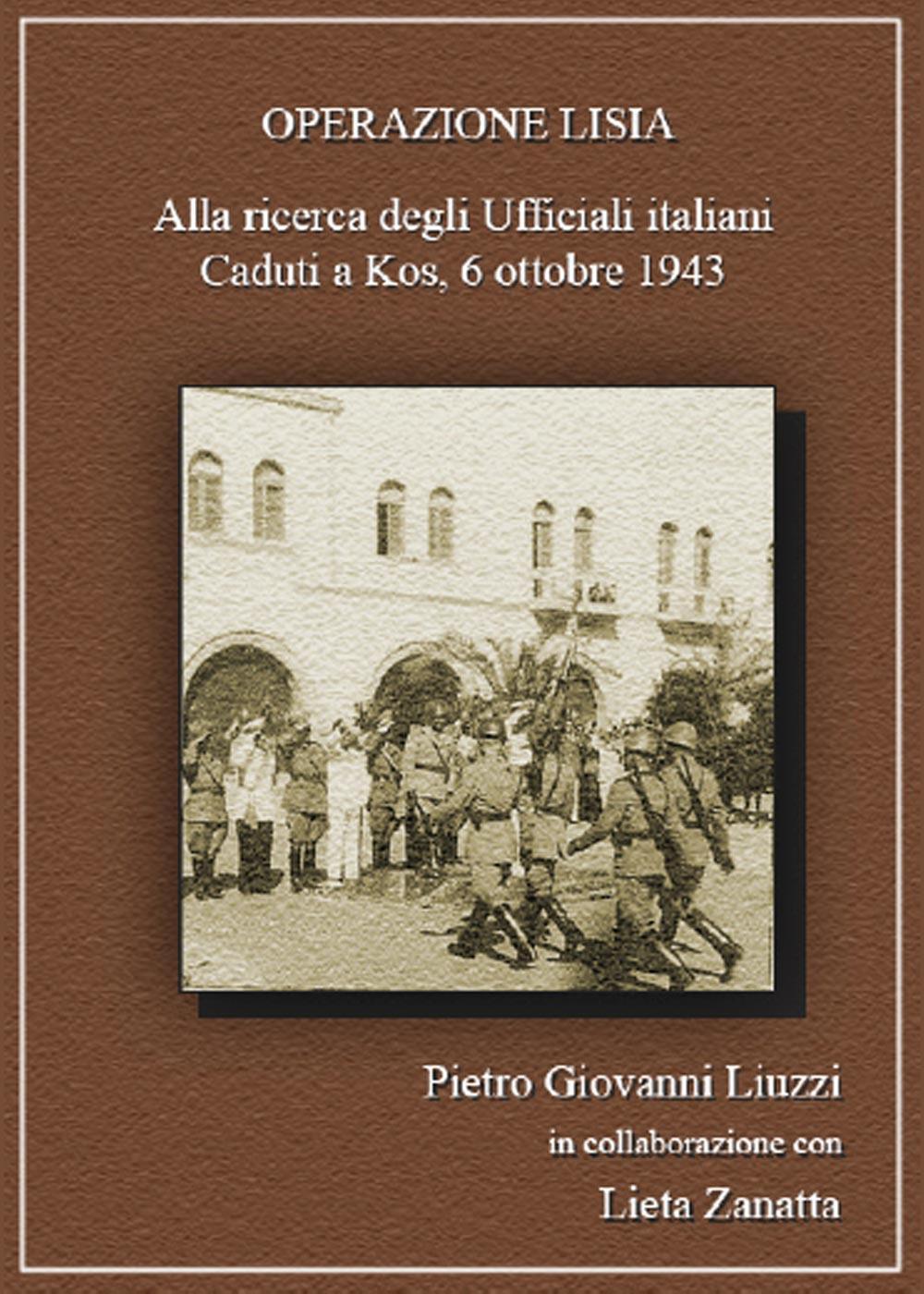 Operazione Lisia. Alla ricerca degli Ufficiali Italiani Caduti a Kos, 6 ottobre 1943.