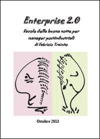 Enterprise 2.0. Favole della buona notte per manager postindustriali