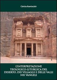 L'interpretazione teologico-liturgica del deserto, dei villaggi e delle valli nei vangeli