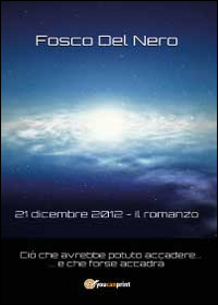 21 dicembre 2012. Il romanzo