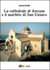 La cattedrale di Ancona e il mistero di san Ciriaco