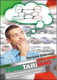 Toyotarismo. Accettazione dei principi di gesione della Toyota in condizioni europee