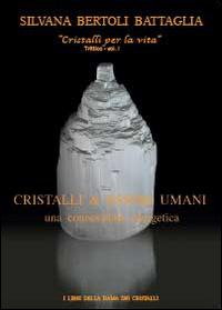Cristalli & esseri umani. Una connessione energetica