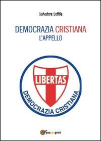 Che torni la Democrazia cristiana. L'appello