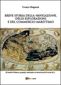 Breve storia della navigazione, delle esplorazioni e del commercio marittimo