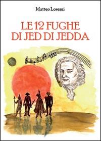 Le 12 fughe di Jed di Jedda