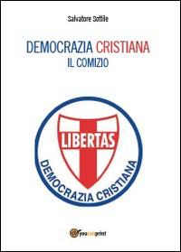 Democrazia Cristiana. Il comizio