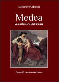 Medea. La perfezione dell'ombra