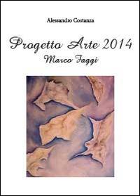 Progetto arte 2014. Marco Faggi