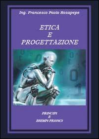 Etica e progettazione. Principi e esempi pratici
