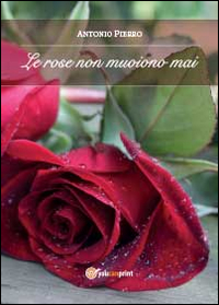 Le rose non muoiono mai