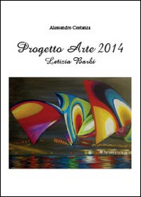 Progetto arte 2014. Letizia Barbi