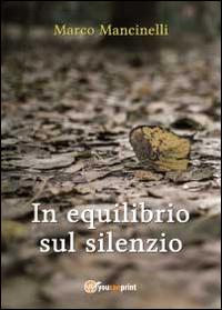 In equilibrio sul silenzio