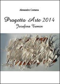 Progetto Arte 2014. Josefina Temin