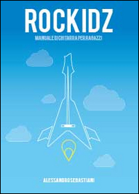 Rockidz. Manuale di chitarra per ragazzi
