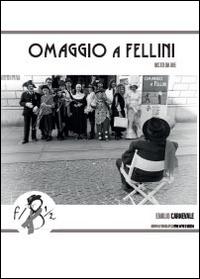 Omaggio a Fellini visto da me
