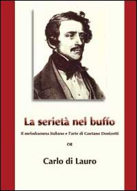 La serietà nel buffo. Il melodramma italiano e l'arte di Gaetano Donizetti