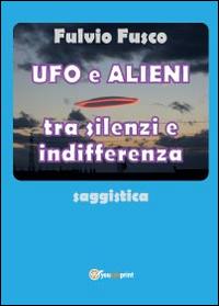 Ufo e alieni tra silenzi e indifferenza