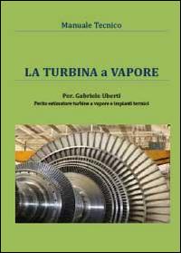 La turbina a vapore. Manuale tecnico