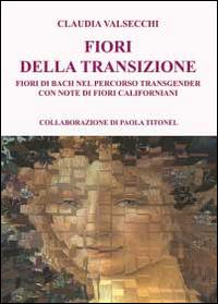 I fiori della transizione. Fiori di Bach per il percorso transgender