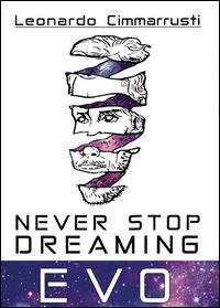 NEVER STOP DREAMING - EVO