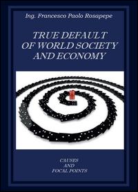 True default of world society and economy