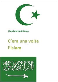 C'era una volta l'Islam