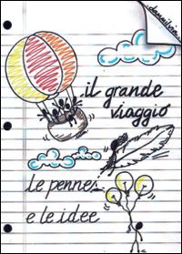 Il grande viaggio! Le penne e le idee