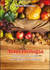 Alimentologia. L'uomo è ciò che mangia?